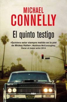 Leer EL QUINTO TESTIGO (SERIE MICKEY HALLER 4) online gratis pdf 1
