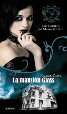 Leer LOS VAMPIROS DE MORGANVILLE I: LA MANSION GLASS online gratis pdf 1