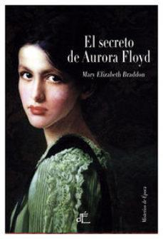 Leer EL SECRETO DE AURORA FLOYD online gratis pdf 1