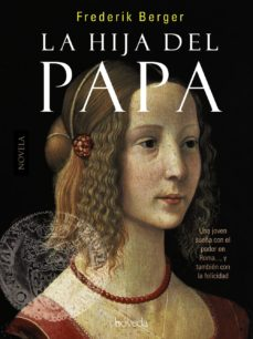 Leer LA HIJA DEL PAPA online gratis pdf 1