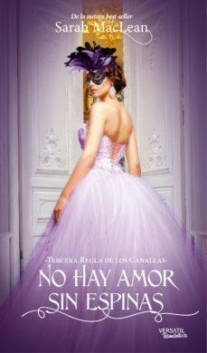 Leer NO HAY AMOR SIN ESPINAS: TERCERA REGLA DE LOS CANALLAS online gratis pdf 1