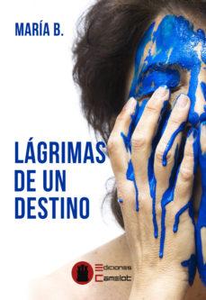 Leer LAGRIMAS DE UN DESTINO online gratis pdf 1