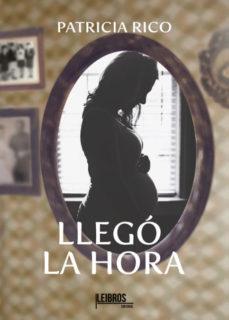 Leer LLEGÓ LA HORA online gratis pdf 1