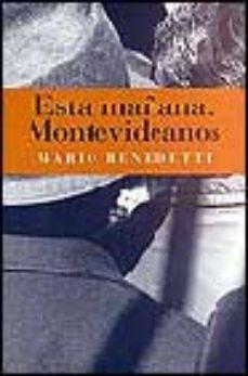 ver ESTA MAÑANA: MONTEVIDEANOS online pdf gratis