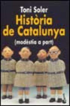Leer HISTORIA DE CATALUNYA (MODESTIA A PART) online gratis pdf 1