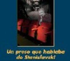 ver UN PRESO QUE HABLABA DE STANISLAVSKI online pdf gratis
