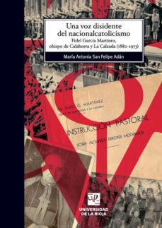 Leer UNA VOZ DISIDENTE DEL NACIONALCATOLICISMO online gratis pdf 1