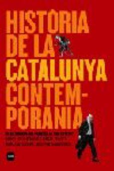 Leer HISTORIA DE LA CATALUNYA CONTEMPORANIA: DE LA GUERRA DEL FRANCES AL NOU ESTATUT online gratis pdf 1