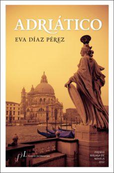 Leer ADRIÁTICO (PREMIO MÁLAGA DE NOVELA 2012) online gratis pdf 1