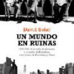 ver UN MUNDO EN RUINAS: 1945-1946: DE LA CAIDA DE ALEMANIA Y LA BOMBA DE HIROSHIMA