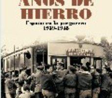 ver AÑOS DE HIERRO: ESPAÑA EN LA POSGUERRA 1939-1945 online pdf gratis