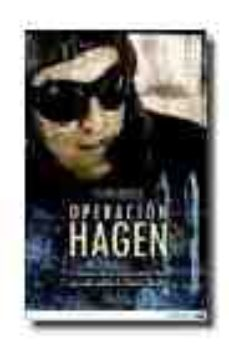 Leer OPERACION HAGEN: EL MISTERIO DEL PROYECTO NUCLEAR NAZI QUE PUDO C AMBIAR LA II GUERRA MUNDIAL online gratis pdf 1