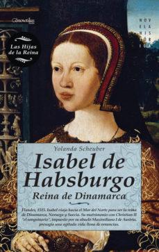 Leer ISABEL DE HABSBURGO: REINA DE DINAMARCA online gratis pdf 1
