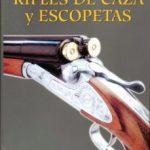 ver ENCICLOPEDIA DE RIFLES DE CAZA Y ESCOPETAS online pdf gratis