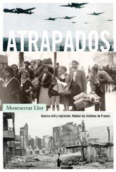 Leer ATRAPADOS: GUERRA CIVIL Y REPRESION: HABLAN LAS VICTIMAS DE FRANCO online gratis pdf 1