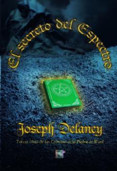 Leer EL SECRETO DEL ESPECTRO (CRONICAS DE LA PIEDRA DE WARD) online gratis pdf 1