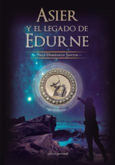 Leer ASIER Y EL LEGADO DE EDURNE online gratis pdf 1