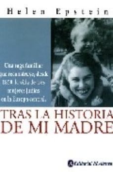 Leer TRAS LA HISTORIA DE MI MADRE: UNA SAGA FAMILIAR RECONSTRUYE, DESD E 1850, LA VIDA DE TRES MUJERES JUDIAS EN LA EUROPA CENTRAL online gratis pdf 1