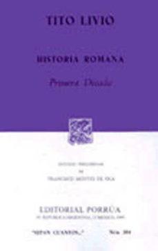 Leer HISTORIA ROMANA . PRIMERA DECADA online gratis pdf 1