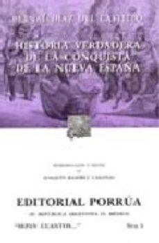Leer HISTORIA VERDADERA DE LA CONQUISTA DE LA NUEVA ESPAÑA (21ª ED.) online gratis pdf 1