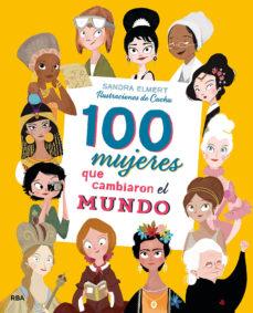 leer 100 MUJERES QUE CAMBIARON EL MUNDO gratis online