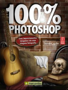 leer 100% PHOTOSHOP: CREE IMPRESIONANTES IMAGENES SIN USAR NINGUNA FOT OGRAFIA gratis online