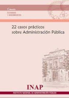 leer 22 CASOS PRACTICOS SOBRE ADMINISTRACION PUBLICA gratis online