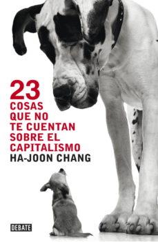 leer 23 COSAS QUE NO TE CUENTAN SOBRE EL CAPITALISMO gratis online