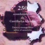 leer 250 ACORDEONISTAS DE CASTILLA-LA MANCHA: ENSAYO MONOGRAFICO SOBRE EL ACORDEON gratis online