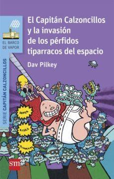leer 3 EL CAPITAN CALZONCILLOS Y LA INVASION DE LOS PERFIDOS TIPARRA- COS    DEL ESPACIO gratis online