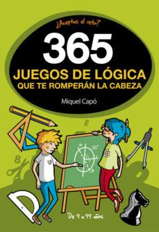 leer 365 JUEGOS DE LOGICA QUE TE ROMPERAN LA CABEZA gratis online
