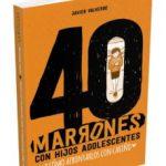 leer 40 MARRONES CON HIJOS ADOLESCENTES Y COMO AFRONTARLOS CON CARIÃ'O gratis online