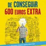 leer 65 MANERAS DE CONSEGUIR 600 EUROS EXTRA Y ALGUNOS TRUCOS PARA AHO RRAR gratis online