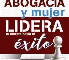 leer ABOGACIA Y MUJER: LIDERA TU CARRERA HACIA EL EXITO gratis online