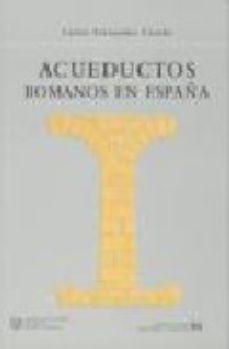 leer ACUEDUCTOS ROMANOS EN ESPAÑA gratis online