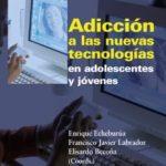 leer ADICCION A LAS NUEVAS TECNOLOGIAS EN ADOLESCENTES Y JOVENES gratis online
