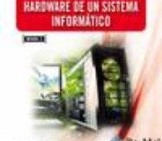 leer ADMINISTRACION HARDWARE DE UN SISTEMA INFORMATICO gratis online