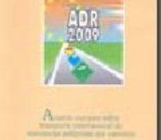leer ADR-2009: ACUERDO EUROPEO SOBRE TRANSPORTE INTERNACIONAL DE MERCA NCIAS PELIGROSAS POR CARRETERA gratis online