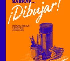leer AL FINAL DE ESTE LIBRO SABRAS ¡DIBUJAR!: LANZATE A DIBUJAR Y DIVIERTETE APRENDIENDO gratis online