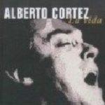 leer ALBERTO CORTEZ LA VIDA gratis online