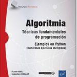 leer ALGORITMIA: TECNICA FUNDAMENTALES DE PROGRAMACION - EJEMPLOS EN PYTHON  - BTS