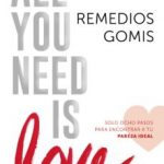 leer ALL YOU NEED IS LOVE: SOLO OCHO PASOS PARA ENCONTRAR A TU PERFECT MATCH gratis online