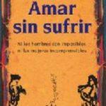 leer AMAR SIN SUFRIR: NI LOS HOMBRES SON IMPOSIBLES