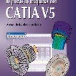 leer ANALISIS Y DISEÃ'O DE PIEZAS DE MAQUINAS CON CATIA V5: METODOS DE LOS ELEMENTOS FINITOS gratis online