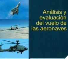 leer ANALISIS Y EVALUACION DEL VUELO DE LAS AERONAVES gratis online