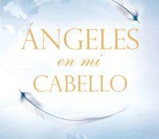 leer ANGELES EN MI CABELLO gratis online