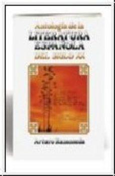 leer ANTOLOGIA DE LA LITERATURA ESPAÑOLA DEL SIGLO XX gratis online