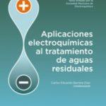 leer APLICACIONES ELECTROQUIMICAS AL TRATAMIENTO DE AGUAS RESIDUALES gratis online