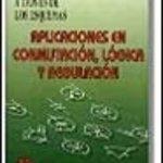 leer APLICACIONES EN COMMUTACION LOGICA Y REGULACION:CURSO DE ELECTRONICA A TRAVES DE LOS ESQUEMAS gratis online