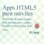 leer APPS HTML5 PARA MOVILES : DESARROLLO DE APLICACIONES PARA SMARTPHONES Y TABLETS BASADO EN TECNOLOGIAS WEB gratis online